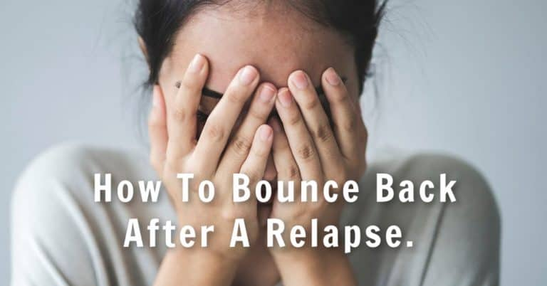 How To Get Your Life (And Sobriety) Back After A Relapse